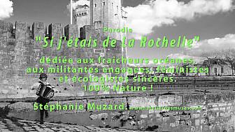 Parodie 'Si j'étais de La Rochelle'  @Stéphanie Muzard
